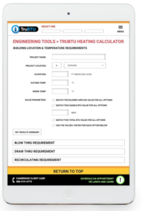 Cambridge Engineering, a manufacturer of high temperature heating and ventilation direct-fired gas products for commercial spaces, launched its TruBTU app.
